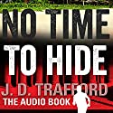 No Time to Hide: Legal Thriller Featuring Michael Collins, Book 3 Audiobook by J. D. Trafford Narrated by John Wray