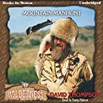 Mountain Manhunt: Wilderness Series, book 13   David Thompson