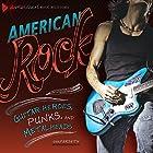 American Rock: Guitar Heroes, Punks, and Metalheads Hörbuch von Erik Farseth Gesprochen von:  Intuitive