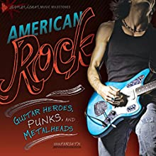 American Rock: Guitar Heroes, Punks, and Metalheads Audiobook by Erik Farseth Narrated by  Intuitive
