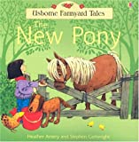 The New Pony (Usborne Farmyard Tales) (0794507875) by Amery, Heather
