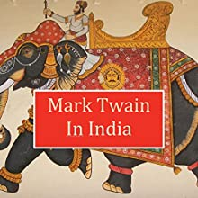 Mark Twain in India Audiobook by Mark Twain Narrated by Christopher A Leonard