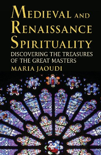 Medieval and Renaissance Spirituality: Discovering the...