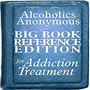Alcoholics Anonymous Big Book Reference Edition for Addiction Treatment Audiobook