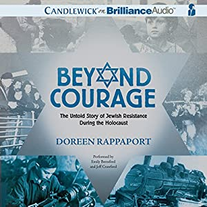 Beyond Courage: The Untold Story of Jewish Resistance During the Holocaust | [Doreen Rappaport]