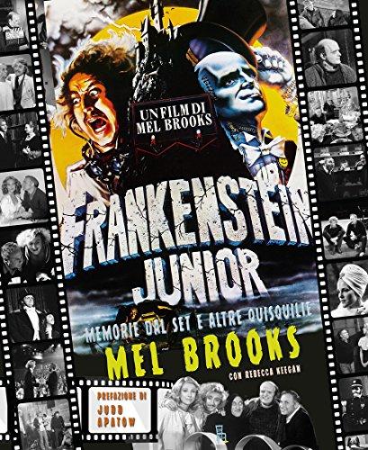 Frankenstein junior memorie dal set e altre quisquilie
