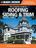 Jet-black & Decker The Complete Guide to Roofing Siding & Trim: Updated 2nd Edition, Protect & Beautify the Exterior of Your Home (Black & Decker Unbroken Guide)