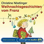 Weihnachtsgeschichten vom Franz | Christine Nöstlinger