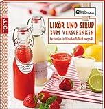 Likör und Sirup zum Verschenken: Leckereien in Flaschen hübsch verpackt