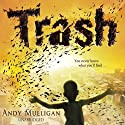 Trash (       UNABRIDGED) by Andy Mulligan Narrated by Chris Nunez, Elissa Steele, Everette Plen, Ramon DeOcampo, Fred Sanders, Ozzie Rodriguez, Michelle Gonzalez