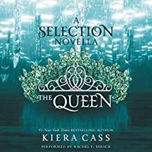 The Queen: A Novella (       UNABRIDGED) by Kiera Cass Narrated by Rachel F. Hirsch