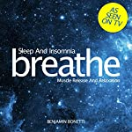 Breathe - Sleep and Insomnia: Muscle Release and Relaxation: Mindfulness Meditation | Benjamin P Bonetti