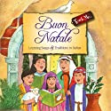 Teach Me Buon Natale: Learning Song and Traditions in Italian Audiobook by Sophia Rossi Narrated by Romina Montonari