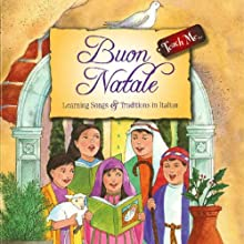 Teach Me Buon Natale: Learning Song and Traditions in Italian (       UNABRIDGED) by Sophia Rossi Narrated by Romina Montonari