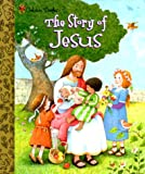 The Story of Jesus (Little Golden Storybook)