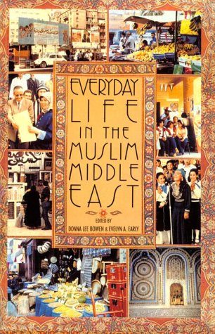 Everyday Life in the Muslim Middle East (Indiana Series in Arab and Islamic Studies)