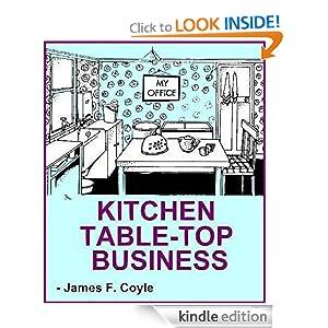 Amazon.com: KITCHEN TABLE-TOP BUSINESS eBook: James F. Coyle ...
