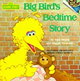 Big Bird's Bedtime Story (Pictureback(R)) (0394891260) by Wetzel, Rick