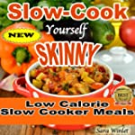 Slow-Cook Yourself Skinny (Low Fat, L...