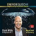 Energiedusche: Steigern Sie Ihre persönliche Widerstandskraft Hörbuch von Frank Wilde Gesprochen von: Frank Wilde