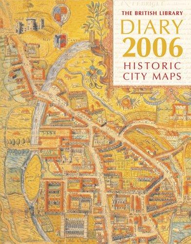 British Library Diary 2006 Historic City Maps Hc: Historic City Maps