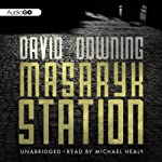 Masaryk Station: A John Russell Thriller, Book 6 (       UNABRIDGED) by David Downing Narrated by Michael Healy