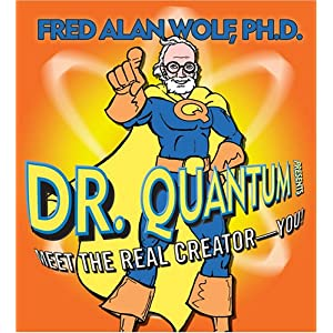 Dr. Quantum Presents: Meet the Real Creator--You! [Audiobook]