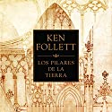 Los pilares de la Tierra [The Pillars of the Earth] (       UNABRIDGED) by Ken Follett Narrated by Jordi Boixaderas