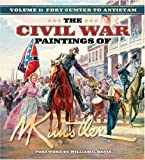 The Civil War Paintings of Mort Kunstler, Vol. 1: Fort Sumter to Antietam (1581825560) by Kunstler, Mort