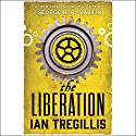The Liberation Audiobook by Ian Tregillis Narrated by Chris Kayser