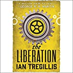 The Liberation | Ian Tregillis