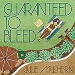 Guaranteed to Bleed: Country Club Murders Series, Book 2 | Julie Mulhern