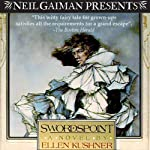 Swordspoint: A Melodrama of Manners (       UNABRIDGED) by Ellen Kushner Narrated by Ellen Kushner, Dion Graham, Katherine Kellgren, Robert Fass, Nick Sullivan, Simon Jones