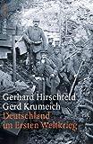 Deutschland im Ersten Weltkrieg (Geschichte/Zeitgeschichte)