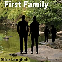 First Family Audiobook by Alice Langholt Narrated by Tim Halligan
