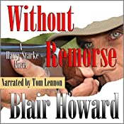 Without Remorse: The Harry Starke Novels, Book 9 | Blair Howard
