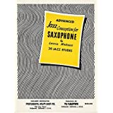 Advanced Jazz Conception for Saxophone (Sequel to Jazz Conception for Saxophone Volume 1) - A Series of 20 Jazz Etudes Stressing Rhythmic Patterns, Correctly Playing 8th Notes, and the Legato Tongue.