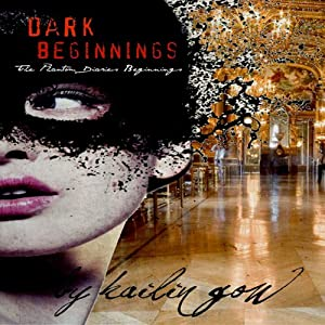 Dark Beginnings: Phantom Diaries Beginnings, Book One | [Kailin Gow]