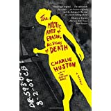 The Mystic Arts of Erasing All Signs of Death: A Novel ~ Charlie Huston