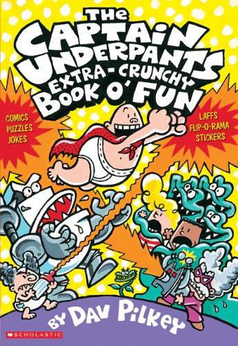 The Captain Underpants Extra-Crunchy Book o' Fun
