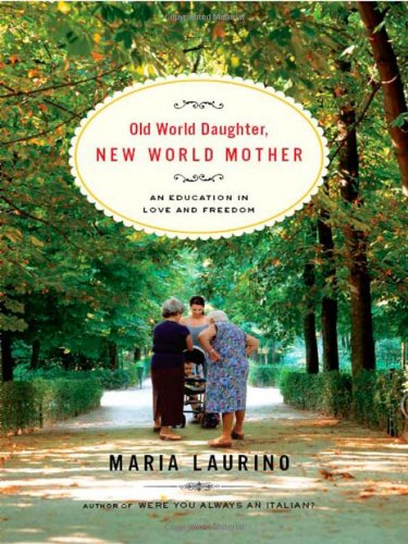 Old World Daughter, New World Mother: An Education In Love And Freedom front-76373