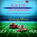 Saving Grace: The Lone Stars, Book 2 (       UNABRIDGED) by Katie Graykowski Narrated by Pam Dougherty