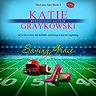 Saving Grace: The Lone Stars, Book 2 Hörbuch von Katie Graykowski Gesprochen von: Pam Dougherty