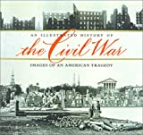 An Illustrated History of the Civil War (073703162X) by Time-Life, The Editors of