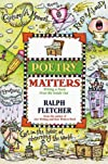 Poetry Matters: Writing a Poem from the Inside Out