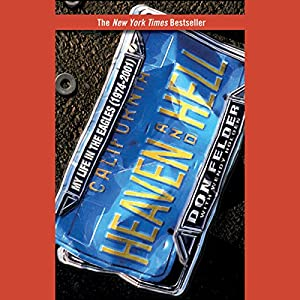 Heaven and Hell: My Life in the Eagles (1974-2001) Audiobook