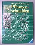 Das gro�e Buch vom Pflanzenschneiden