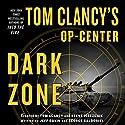Tom Clancy's Op-Center: Dark Zone Audiobook by Tom Clancy, Steve Pieczenik, Jeff Rovin, George Galdorisi Narrated by Henry Leyva