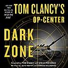 Tom Clancy's Op-Center: Dark Zone Hörbuch von Tom Clancy, Steve Pieczenik, Jeff Rovin, George Galdorisi Gesprochen von: Henry Leyva