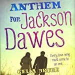 Anthem for Jackson Dawes | Celia Bryce